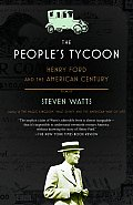 The People's Tycoon: Henry Ford and the American Century Cover