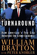 The Turnaround: How America's Top Cop Reversed the Crime Epidemic Cover