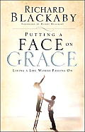 Putting a Face on Grace - ITPE Version: Living a Life Worth Passing on Cover