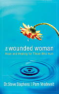 The Wounded Woman: Hope and Healing for Those Who Hurt Cover