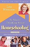So You're Thinking about Homeschooling: Second Edition: Fifteen Families Show How You Can Do It Cover