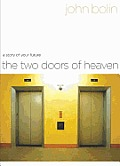 The Two Doors of Heaven: A Story of Your Future Cover