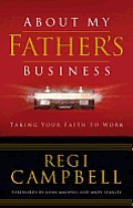 About My Father's Business: Taking Your Faith to Work Cover