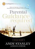 Parental Guidance Required Study Guide: How to Enhance, Advance, and Influence Your Children's Relationships Cover