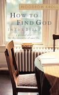 How to Find God in the Bible: A Personal Plan for the Encounter of Your Life Cover