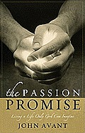 The Passion Promise: Living a Life Only God Can Imagine Cover
