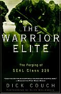 The Warrior Elite: The Forging of SEAL Class 228 Cover