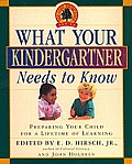 What Your Kindergartner Needs to Know: Preparing Your Child for a Lifetime of Learning Cover