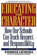 Educating for Character: How Our Schools Can Teach Respect and Responsibility Cover