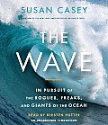 The Wave: In Pursuit of the Rogues, Freaks and Giants of the Ocean Cover