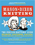 Mason-Dixon Knitting: The Curious Knitter's Guide