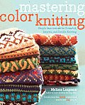 Mastering Color Knitting: Simple Instructions for Stranded, Intarsia, and Double Knitting Cover