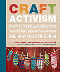 Craft Activism Ideas & Projects Powered by the New Community of Handmade & How You Can Do It Yourself
