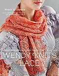 Wendy Knits Lace Essential Techniques & Patterns for Irresistible Everyday Lace
