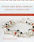 Chain and Bead Jewelry Creative Connections: New Techniques for Wire-Wrapping and Bead-Setting Cover