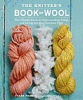 The Knitter's Book of Wool: The Ultimate Guide to Understanding, Using, and Loving This Most Fabulous Fiber Cover