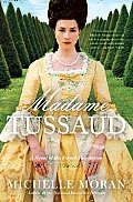 Madame Tussaud: A Novel of the French Revolution Cover
