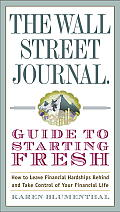 The Wall Street Journal Guide to Starting Fresh: How to Leave Financial Hardships behind and Take Control of Your Financial Life Cover