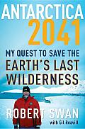 Antarctica 2041: My Quest to save the Earth's Last Wilderness Cover