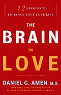The Brain in Love: 12 Lessons to Enhance Your Love Life Cover