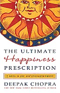 The Ultimate Happiness Prescription: 7 Keys to Joy and Enlightenment Cover