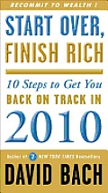 Start over, Finish Rich: 10 Steps to Get You Back on Track in 2010 Cover