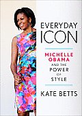 Everyday Icon: Michelle Obama and the Power of Style Cover