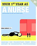 Your First Year As a Nurse 2nd Edition Revised & Updated