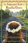 The Improper Life of Bezellia Grove: A Novel Cover