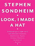 Look, I Made a Hat: Collected Lyrics (1981-2011) with Attendant Comments, Amplifications, Dogmas, Harangues, Digressions, Anecdotes and Mi Cover