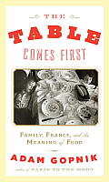 Table Comes First Family France & the Meaning of Food