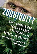 Zoobiquity: What Animals Can Teach Us about Health and the Science of Healing Cover