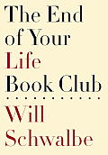 The End of Your Life Book Club 1st Edition