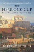 The Hemlock Cup: Socrates, Athens, and the Search for the Good Life Cover