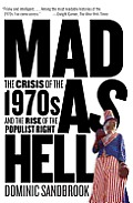 Mad as Hell: The Crisis of the 1970s and the Rise of the Populist Right Cover