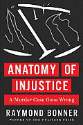 Anatomy of Injustice: A Murder Case Gone Wrong Cover