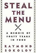 Steal the Menu A Memoir of Forty Years in Food
