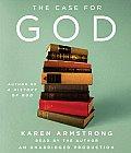 Case For God Unabridged