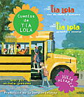 Cuentos de Tia Lola: de C?mo La T?a Lola Vino (de Visita) a Quedarse y de C?mo La T?a Lola Aprendi? a Ense?ar