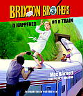 It Happened on a Train: Brixton Brothers, Book 3 (Brixton Brothers)