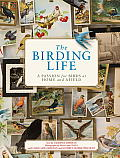 Birding Life a Passion for Birds at Home & Afield