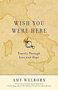 Wish You Were Here: Travels Through Loss and Hope Cover