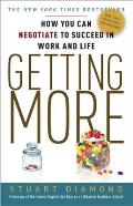 Getting More: How to Negotiate to Achieve Your Goals in the Real World Cover