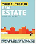 Your First Year in Real Estate, 2nd Ed: Making the Transition from Total Novice to Successful Professional