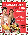 The Casserole Queens Cookbook: Put Some Lovin' in Your Oven with 100 Easy One-Dish Recipes Cover
