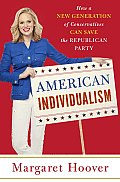 American Individualism: How a New Generation of Conservatives Can Save the Republican Party Cover