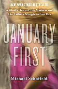 January First: A Child's Descent Into Madness and Her Father's Struggle to Save Her Cover