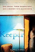 Keeper One House Three Generations & a Journey Into Alzheimers