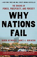 Why Nations Fail The Origins of Power Prosperity & Poverty