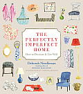The Perfectly Imperfect Home: How to Decorate & Live Well Cover